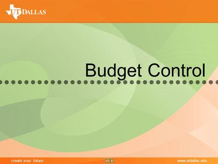 Create your futurewww.utdallas.edu Budget Control.