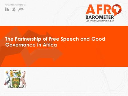 WWW.AFROBAROMETER.ORG The Partnership of Free Speech and Good Governance in Africa.