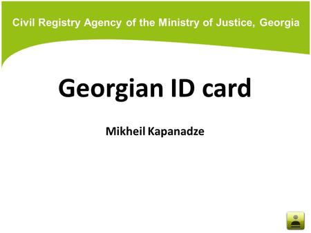 Civil Registry Agency of the Ministry of Justice, Georgia Georgian ID card Mikheil Kapanadze.
