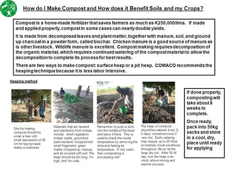 How do I Make Compost and How does it Benefit Soils and my Crops? Compost is a home-made fertilizer that saves farmers as much as K250,000/lima. If made.