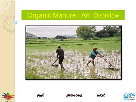 Organic Manure : An Overview. Organic manure is defined as the product resulting from thecontrolled biological decomposition of organic matter. Manure.