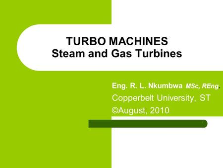 <strong>TURBO</strong> MACHINES Steam and Gas Turbines