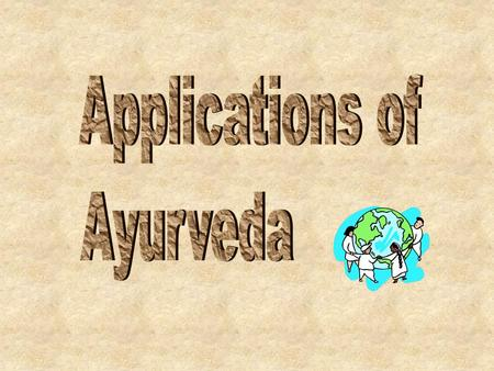 What is Ayurveda? Ancient Indian system of well-being.