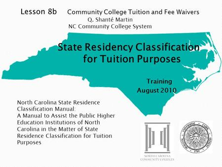 North Carolina State Residence Classification Manual: A Manual to Assist the Public Higher Education Institutions of North Carolina in the Matter of State.