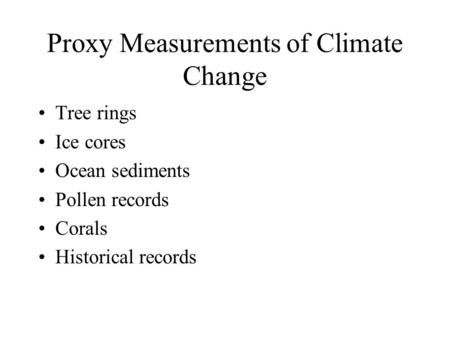 Proxy Measurements of Climate Change