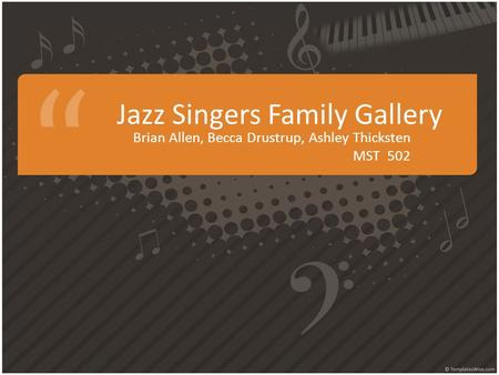 Jazz Singers Family Gallery Brian Allen, Becca Drustrup, Ashley Thicksten MST 502.