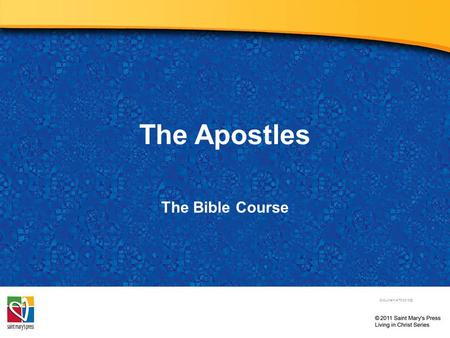 The Apostles The Bible Course Document # TX001082.