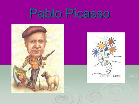 Pablo Picasso. Pablo Ruiz Picasso was born on October 25, 1881.