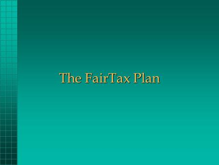 The FairTax Plan. Our Current Tax System Federal government gets most of its money through income tax.Federal government gets most of its money through.