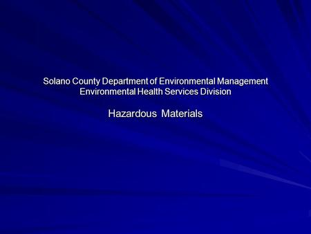 Solano County Department of Environmental Management Environmental Health Services Division Hazardous Materials.