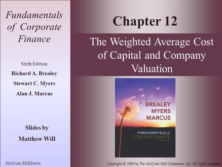 13- 1 McGraw Hill/Irwin Copyright © 2009 by The McGraw-Hill Companies, Inc. All rights reserved Fundamentals of Corporate Finance Sixth Edition Richard.