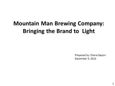 Mountain Man Brewing Company: Bringing the Brand to Light