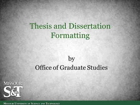 Thesis and Dissertation Formatting by Office of Graduate Studies.