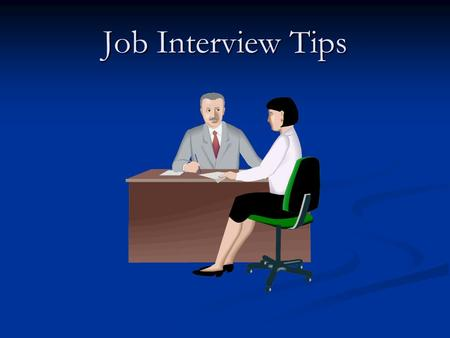 Job Interview Tips.