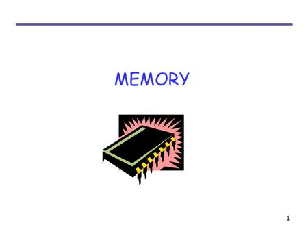 1 MEMORY. 2 Memory Sequential circuits all depend upon the presence of memory. – A flip-flop can store one bit of information. – A register can store.