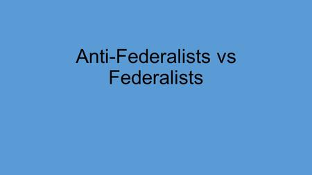 Anti-Federalists vs Federalists. Cato's Letters Brutus Centinel Federal Farmer Patrick Henry.