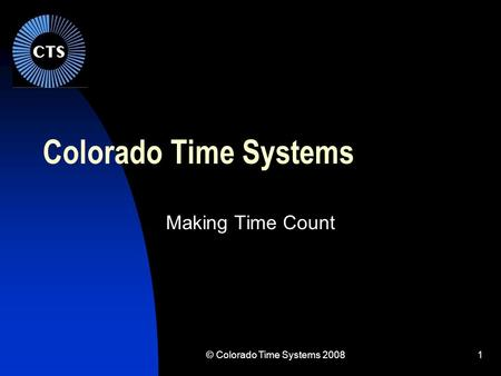 © Colorado Time Systems 2008