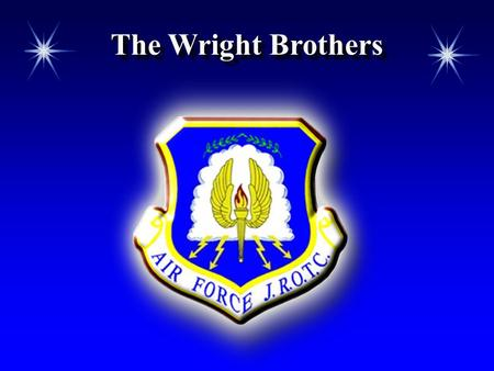 The Wright Brothers. Chapter 2, Lesson 1 Chapter Overview  The Wright Brothers  Developing Aircraft.