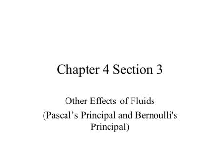 Other Effects of Fluids (Pascal's Principal and Bernoulli's Principal)