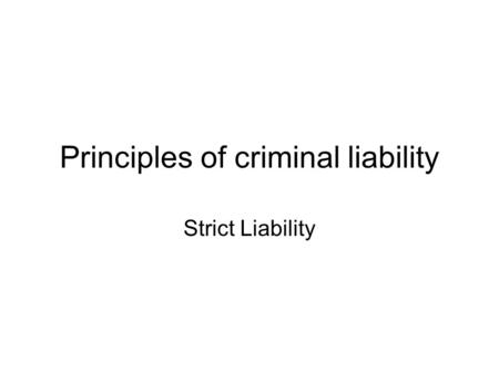 Principles of criminal liability