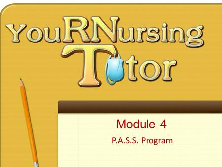 Module 4 P.A.S.S. Program. How to apply Nursing Process to exam questions.