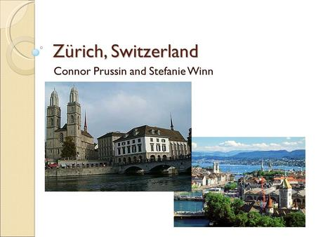 Zürich, Switzerland Connor Prussin and Stefanie Winn.