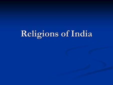 Religions of India. Hinduism 80% of population 80% of population Monotheistic (polytheistic incarnation) Monotheistic (polytheistic incarnation) Divide.