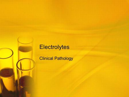 Electrolytes Clinical Pathology. Electrolytes Electrolytes and acid-base disorders may result from many different diseases. Correction of fluid, electrolytes,