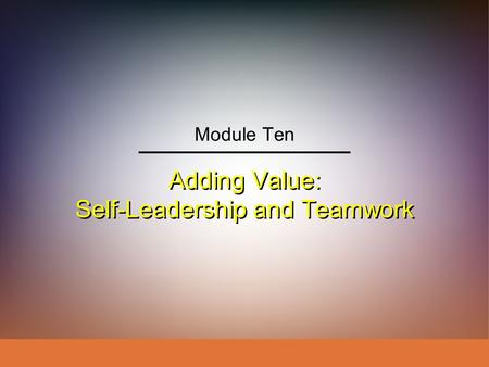 Adding Value: Self-Leadership and <strong>Teamwork</strong>