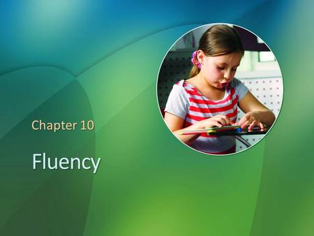 Fluency Chapter 10. Reflections on Fluency Have you ever been to a book reading where the author read her material very slowly and monotonously? Were.