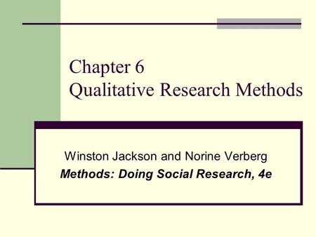 Chapter 6 Qualitative Research <strong>Methods</strong>