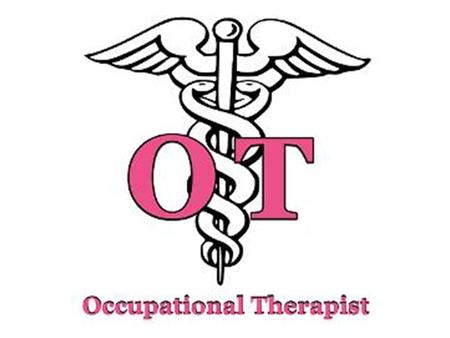 What is Occupational Therapy? OTs help their patients recovering from injuries or who have developmental or cognitive disabilities perform day - to -