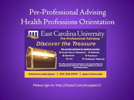 Pre-Professional Advising Health Professions Orientation Please sign-in: