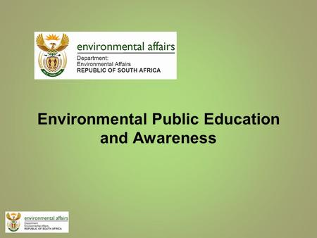 Environmental Public Education and Awareness. Introduction Environmental education and awareness is increasingly being promoted as a tool in managing.