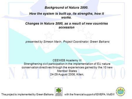 CEEWEB Academy III Strengthening civil participation in the implementation of EU nature conservation directives through the experiences gained by the 10.