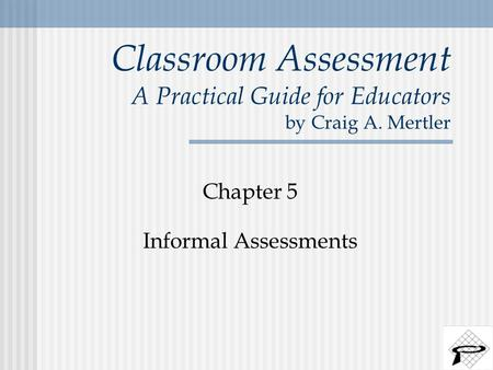 Classroom Assessments Checklists, Rating Scales, And Rubrics - Ppt