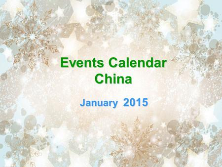 Events Calendar China January 2015. SunMonTueWedThuFriSat 123 4 5678910 11121314151617 18192021222324 25262728293031 Please Select & Click On Picture.
