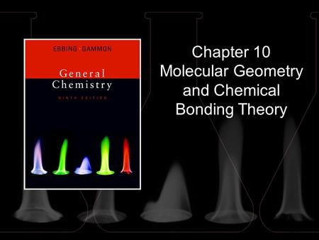 Chapter 10 Molecular Geometry and Chemical Bonding Theory