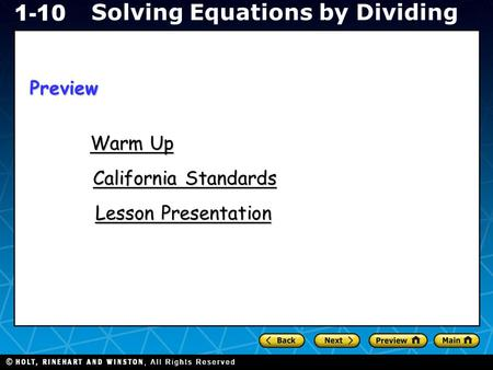 Holt CA Course 1 Solving Equations by Dividing 1-10 Warm Up Warm Up Lesson Presentation Lesson Presentation California Standards California StandardsPreview.