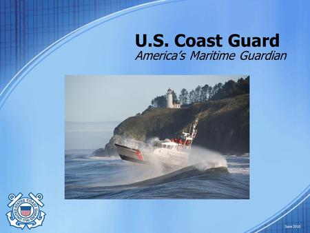 U.S. Coast Guard America's Maritime Guardian June 2010.