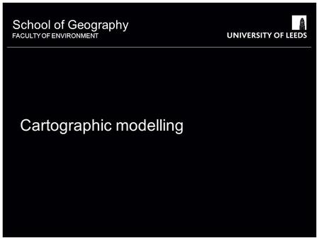 Cartographic modelling
