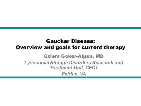 Gaucher Disease: Overview and goals for current therapy