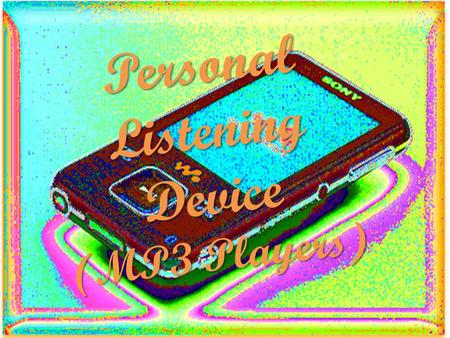 Personal Listening Device (MP3 Players). Who invented it? The inventors named on the MP3 patent are Bernard Gill, Karl-Heinz Brandenburg, Thomas Spores,