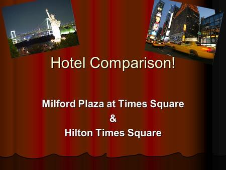 Hotel Comparison! Milford Plaza at Times Square & Hilton Times Square.