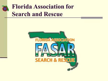 Florida Association for Search and Rescue. Task Force Assignment Develop criteria for each kind and type of resource. Develop a statewide resource/asset.