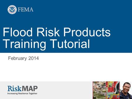 Flood Risk Products Training Tutorial February 2014.