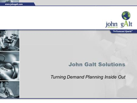 John Galt Solutions Turning Demand Planning Inside Out.