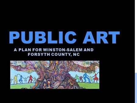 PUBLIC ART A PLAN FOR WINSTON-SALEM AND FORSYTH COUNTY, NC.