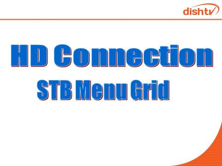 Main Menu Grid Guide Active Service MOD My Account DVR My dishtv Help.