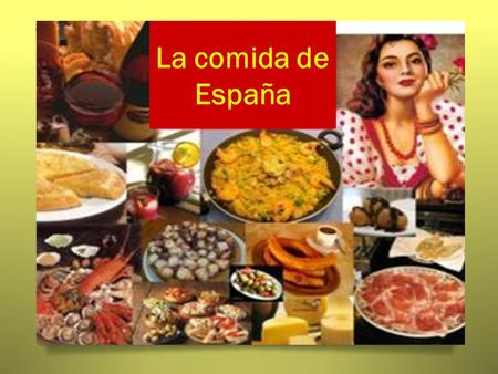 La comida de España. Paella Paella is a popular rice dish from Spain. It may contain chicken, pork or shellfish as well as beans, peas and other vegetables.